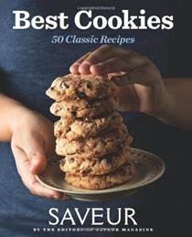 Saveur Best Cookies: 50 Classic Recipes