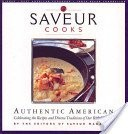 Saveur Cooks Authentic American: Celebrating the recipes and diverse traditions of our rich heritage