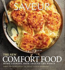 Saveur The New Comfort Food: Home Cooking from Around the World