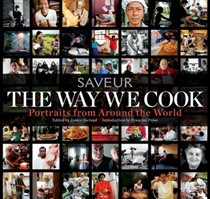 Saveur: The Way We Cook: Portraits of Home Cooks Around the World