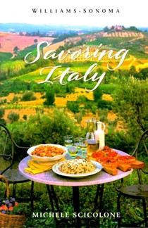 Savoring Italy: Recipes and Reflections on Italian Cooking (Williams-Sonoma Savoring Series)