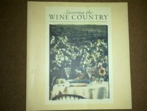 Savouring the Wine Country: Recipes from the Finest Restaurants of Northern California's Wine Regions