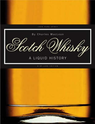Scotch Whisky: A Liquid History