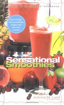 Sensational Smoothies: A Healthy Exchanges Cookbook