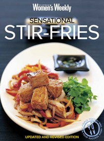 Sensational Stir-fries: Fast, Fresh and Flavoursome