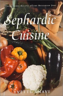 Sephardic Cuisine: Traditional Recipes of the Bulgarian Jews