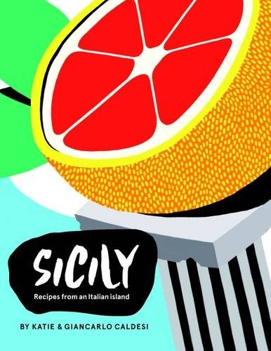 Sicily: Recipes from an Italian Island