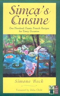 Simca's Cuisine: One Hundred Classic French Recipes for Every Occasion