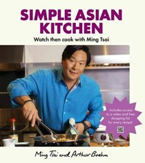 Simple Asian Kitchen: Watch Then Cook with Ming Tsai