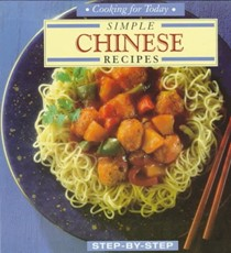 Simple Chinese Recipes: Step-By-Step