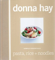 Simple Essentials: Pasta, Rice and Noodles