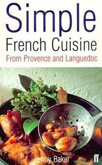 Simple French Cuisine: From Provence and Languedoc
