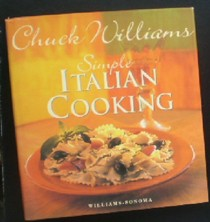 Simple Italian Cooking: Chuck Williams Collection