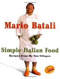 Simple Italian Food: Recipes from My Two Villages