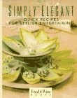 Simply Elegant: Quick Recipes for Stylish Entertaining
