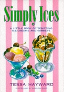 Simply Ices: A Little Book of Tempting Ice Creams and Sorbets
