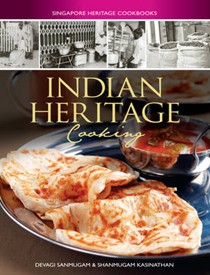Singapore Heritage Cookbooks: Indian Heritage Cooking