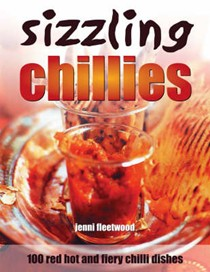 Sizzling Chillies: 100 Red Hot and Fiery Chili Dishes