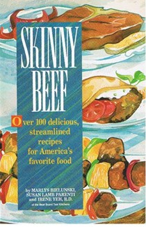 Skinny Beef: Over 100 Healthy, Low-Fat Recipes for America's Favorite Entree