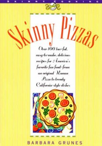 Skinny Pizzas: Over 100 Healthy Low-Fat Recipes for America's Favorite Fun Food