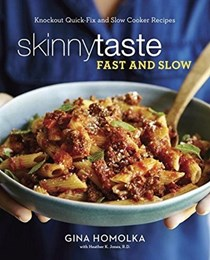 Skinnytaste Fast and Slow: Knockout Quick-Fix and Slow Cooker Recipes: Target Edition