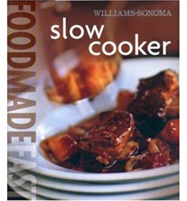 Slow Cooker (Williams-Sonoma Food Made Fast Series)
