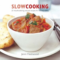 Slow Cooking: 25 Mouthwatering One-pot Recipes for Leisurely Eating