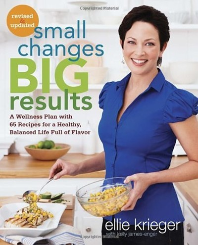 Small Changes, Big Results: A Wellness Plan with 65 Recipes for a Healthy, Balanced Life Full of Flavor