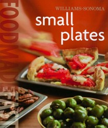 Small Plates (Williams-Sonoma Food Made Fast Series)