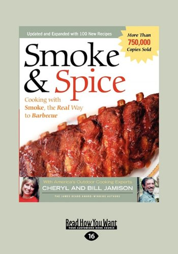 Smoke & Spice: Cooking with Smoke, the Real Way to Barbecue (Large Print 16pt)