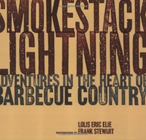 Smokestack Lightning: Adventures In The Heart of Barbecue Country