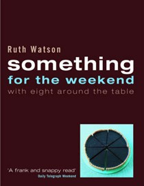 Something for the Weekend: With Eight Around the Table