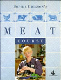 Sophie Grigson's Meat Course