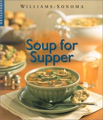 Soup for Supper (Williams-Sonoma Lifestyles)