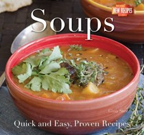 Soups: Quick and Easy Recipes