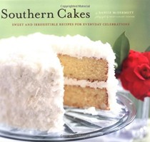 Southern Cakes: Sweet and Irresistible Recipes for Everyday Celebrations
