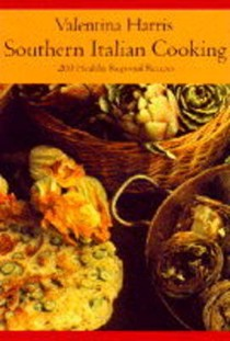 Southern Italian Cooking: 150 Healthy Regional Recipes