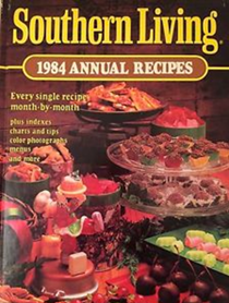 Southern Living 1984 Annual Recipes: Every Single Recipe Month-by-Month