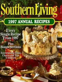 Southern Living 1997 Annual Recipes: Every Single Recipe from 1997