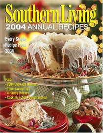 Southern Living 2004 Annual Recipes: Every Single Recipe from 2004