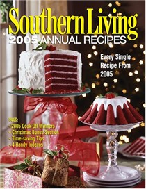 Southern Living 2005 Annual Recipes: Every Single Recipe from 2005