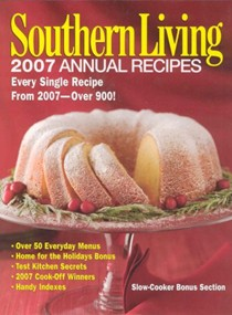 Southern Living 2007 Annual Recipes: Every Single Recipe from 2007