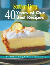 Southern Living: 40 Years of Our Best Recipes