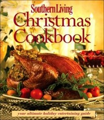 Southern Living Christmas Cookbook: Your Ultimate Holiday Entertaining Guide