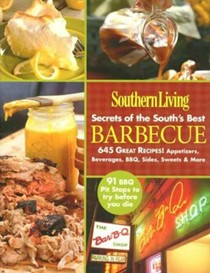 Southern Living: Secrets of The South's Best Barbecue
