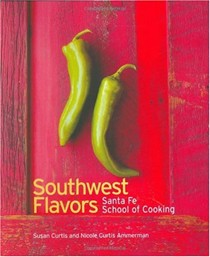 Southwest Flavors: Santa Fe School of Cooking