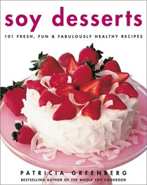 Soy Desserts: Fresh, Fun & Fabulously Healthy Recipes