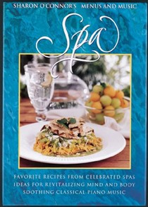 Spa: Favorite Recipes from Celebrated Spas, Ideas for Revitalizing Mind and Body, Soothing Classical Piano Music