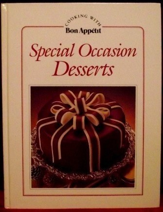 Special Occasion Desserts (Cooking with Bon Appétit)