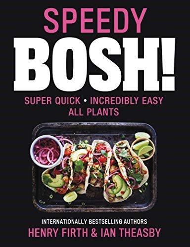 Speedy BOSH!: Super Quick. Incredibly Easy. All Plants.